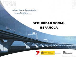 SEGURIDAD SOCIAL  ESPA OLA