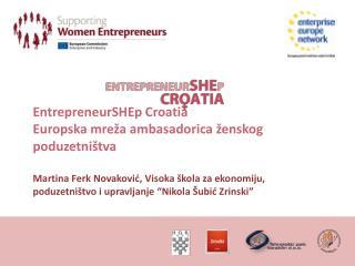 EntrepreneurSHEp Croatia Europska mre a ambasadorica  enskog poduzetni tva  Martina Ferk Novakovic, Visoka  kola za ekon