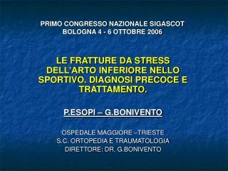 PRIMO CONGRESSO NAZIONALE SIGASCOT BOLOGNA 4 - 6 OTTOBRE 2006