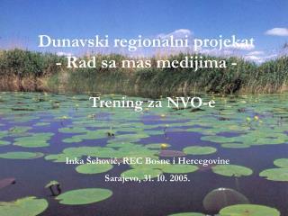 Dunavski regionalni projekat  - Rad sa mas medijima -