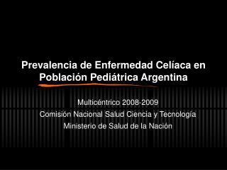 Prevalencia de Enfermedad Cel aca en Poblaci n Pedi trica Argentina