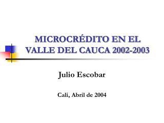 MICROCR DITO EN EL VALLE DEL CAUCA 2002-2003