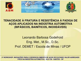 TENACIDADE   FRATURA E RESIST NCIA   FADIGA DE A OS APLICADOS NA IND STRIA AUTOMOTIVA  BIF SICOS, BAIN TICOS, INOXID VEI