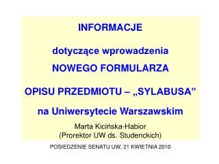 INFORMACJE  dotyczace wprowadzenia     NOWEGO FORMULARZA  OPISU PRZEDMIOTU    SYLABUSA  na Uniwersytecie Warszawskim  Ma