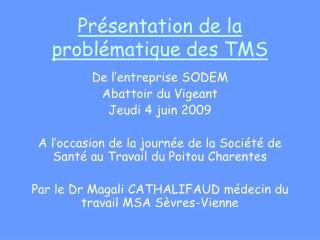 Pr sentation de la probl matique des TMS