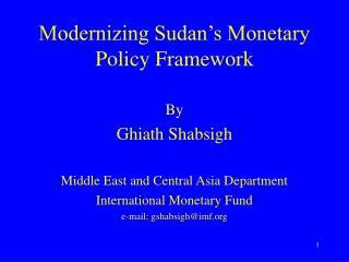 Modernizing Sudan s Monetary Policy Framework