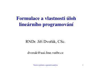 Formulace a vlastnosti  loh line rn ho programov n