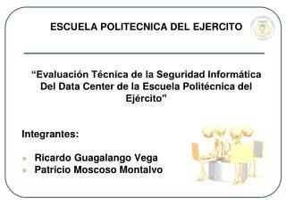 ESCUELA POLITECNICA DEL EJERCITO      Evaluaci n T cnica de la Seguridad Inform tica Del Data Center de la Escuela Polit