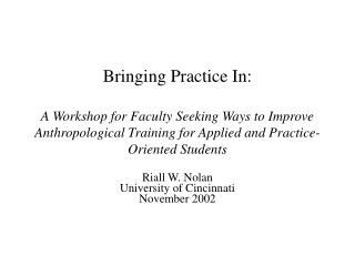 Bringing Practice In:  A Workshop for Faculty Seeking Ways to Improve Anthropological Training for Applied and Practice-