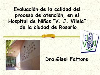 Evaluaci n de la calidad del proceso de atenci n, en el  Hospital de Ni os  V. J. Vilela   de la ciudad de Rosario