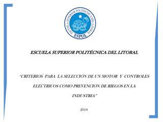 ESCUELA SUPERIOR POLIT CNICA DEL LITORAL      CRITERIOS  PARA  LA SELECCI N DE UN MOTOR  Y  CONTROLES   EL CTRICOS COMO