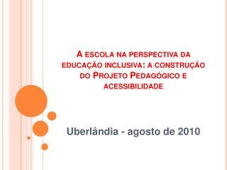 A escola na perspectiva da educa  o inclusiva: a constru  o do Projeto Pedag gico e acessibilidade