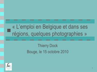 L emploi en Belgique et dans ses r gions, quelques photographies