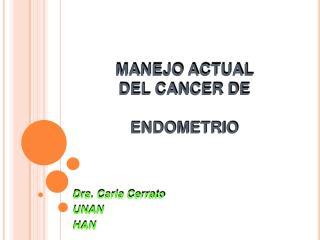 MANEJO ACTUAL  DEL CANCER DE   ENDOMETRIO