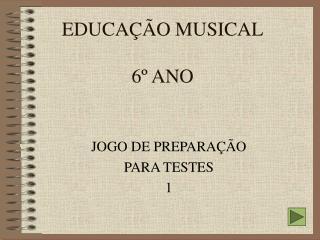 EDUCA  O MUSICAL  6  ANO