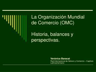 La Organizaci n Mundial de Comercio OMC  Historia, balances y perspectivas.