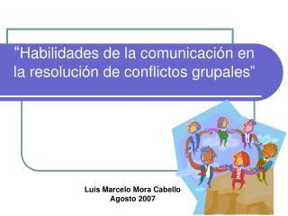 Habilidades de la comunicaci n en la resoluci n de conflictos grupales