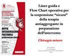 Linee guida e Flow Chart operativa per la sospensione  sicura  della terapia antiaggregante in preparazione dell interve