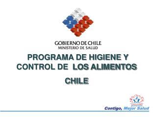 PROGRAMA DE HIGIENE Y CONTROL DE  LOS ALIMENTOS CHILE