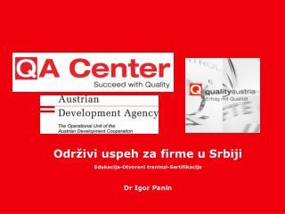 Odr ivi uspeh za firme u Srbiji Edukacija-Otvoreni treninzi-Sertifikacija  Dr Igor Panin