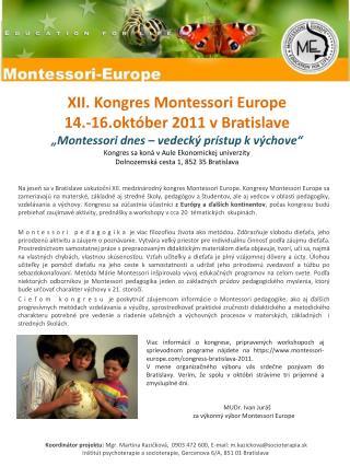 XII. Kongres Montessori Europe  14.-16.okt ber 2011 v Bratislave  Montessori dnes   vedeck  pr stup k v chove  Kongres s