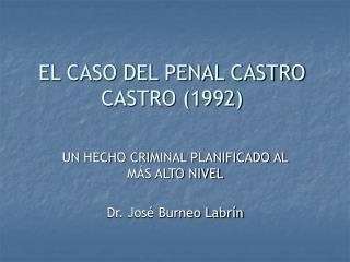 EL CASO DEL PENAL CASTRO CASTRO 1992