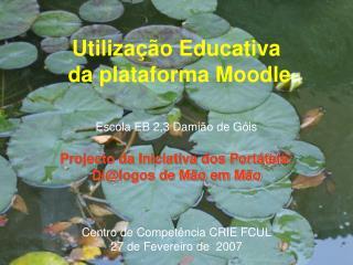 Utiliza  o Educativa  da plataforma Moodle