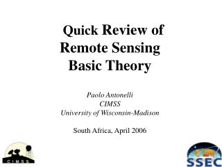 Quick Review of  Remote Sensing Basic Theory  Paolo Antonelli CIMSS University of Wisconsin-Madison  South Africa, April