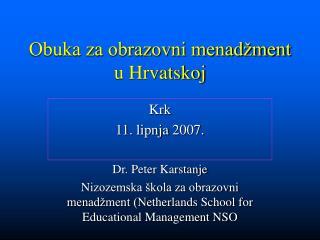 Obuka za obrazovni menad ment u Hrvatskoj