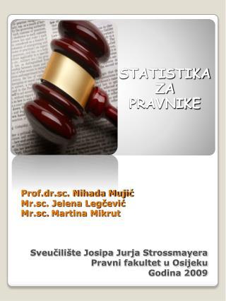 Sveucili te Josipa Jurja Strossmayera Pravni fakultet u Osijeku Godina 2009