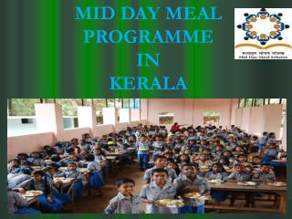 MID DAY MEAL PROGRAMME IN  KERALA