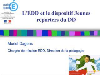 L EDD et le dispositif Jeunes reporters du DD