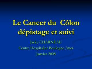 Le Cancer du  C lon d pistage et suivi