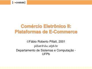 Com rcio Eletr nico II: Plataformas de E-Commerce