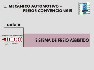 Servo assist ncia