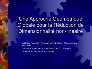Une Approche G om trique Globale pour la R duction de Dimensionnalit  non-lin aire