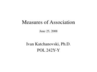Measures of Association  June 25, 2008