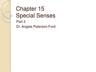 Chapter 15 Special Senses