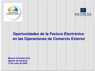 Oportunidades de la Factura Electr nica  en las Operaciones de Comercio Exterior