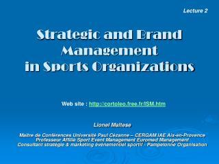 Lionel Maltese  Maitre de Conf rences Universit  Paul C zanne   CERGAM IAE Aix-en-Provence Professeur Affili  Sport Even