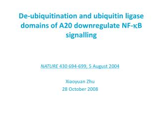 De-ubiquitination and ubiquitin ligase domains of A20 downregulate NF-kB signalling