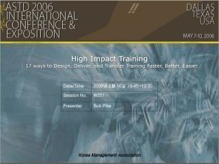 High Impact Training : 17 ways to Design, Deliver, and Transfer Training Faster, Better, Easier