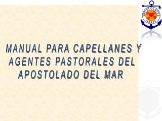 MANUAL PARA CAPELLANES Y AGENTES PASTORALES DEL APOSTOLADO DEL MAR