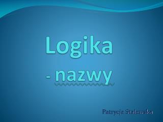 Logika - nazwy
