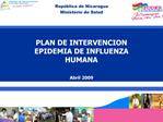 PLAN DE INTERVENCION EPIDEMIA DE INFLUENZA HUMANA   Abril 2009