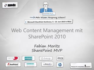 Web Content Management mit SharePoint 2010  Fabian Moritz  SharePoint MVP