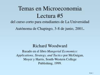 Temas en Microeconomia Lectura 5 del curso corto para estudiantes de La Universidad Aut noma de Chapingo, 3-8 de junio,