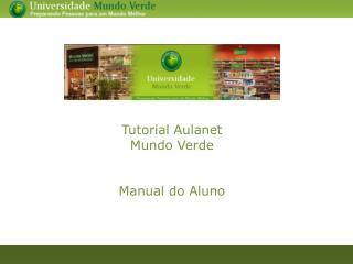 Tutorial Aulanet  Mundo Verde   Manual do Aluno