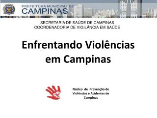 SECRETARIA DE SA DE DE CAMPINAS COORDENADORIA DE VIGIL NCIA EM SA DE
