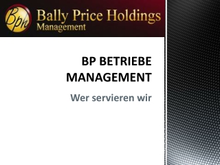 BP BETRIEBE MANAGEMENT | Wer servieren wir, bp holdings